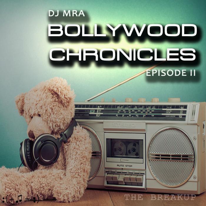 Bollywood Chronicles E2 - The Breakup