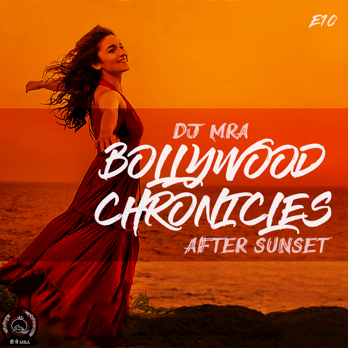 Bollywood Chronicles E10 - After Sunset