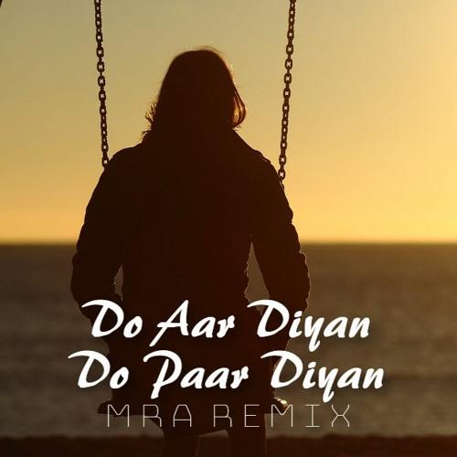 Do Aar Diyan Do Paar Diyan (MRA Remix)