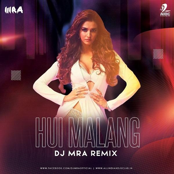 Hui Malang (DJ MRA Remix)