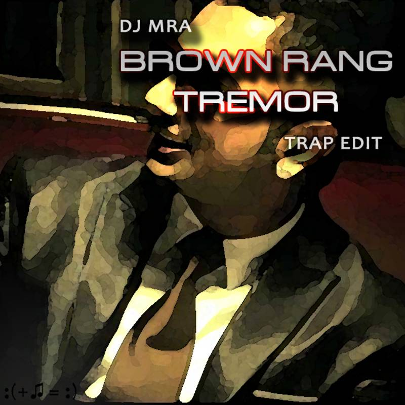 Brown Rang vs Tremor